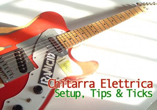 Clinics - Chitarra elettrica: setup, tips and tricks - InformArte