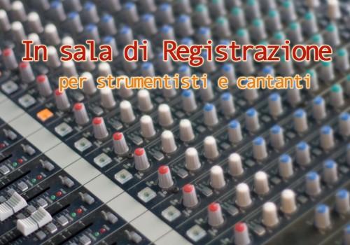 Clinics - In sala di registrazione. Per strumentisti e cantanti - InformArte
