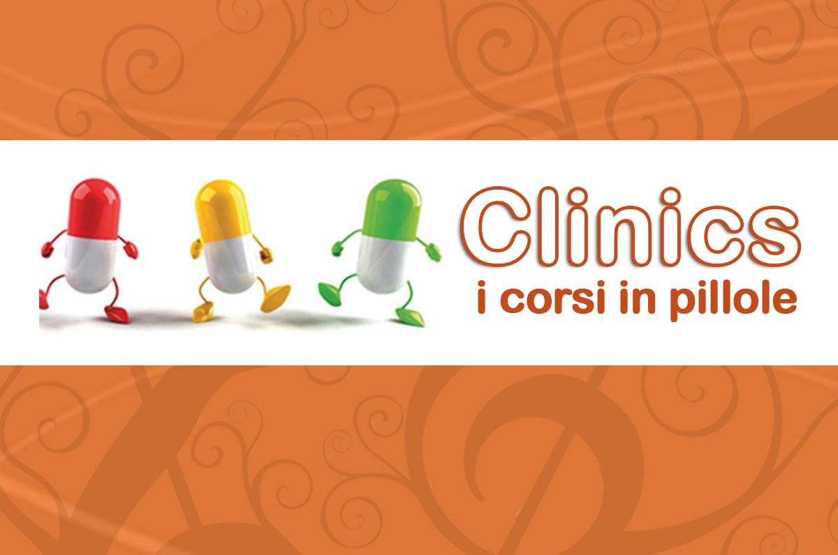 Clinics - Corsi in pillole